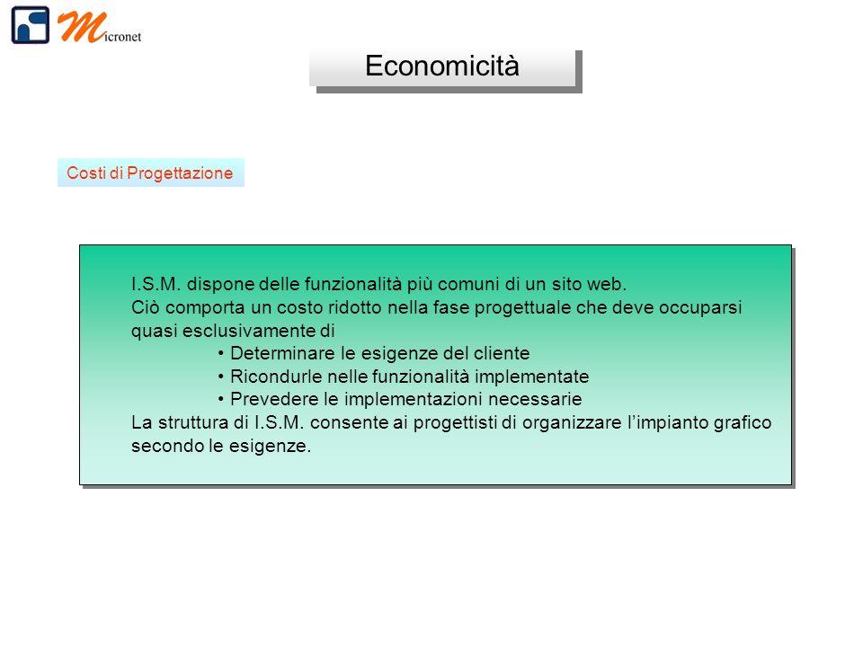 Economicità I.S.M.dispone delle funzionalità più comuni di un sito web.