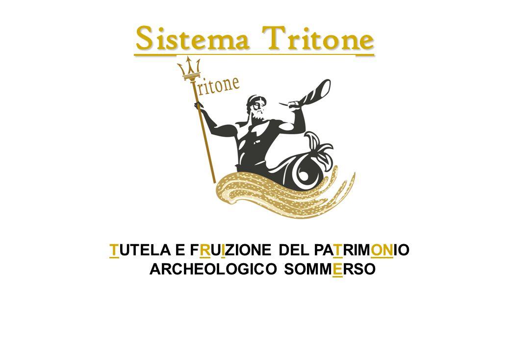 Sistema Tritone TUTELA E FRUIZIONE DEL PATRIMONIO ARCHEOLOGICO SOMMERSO