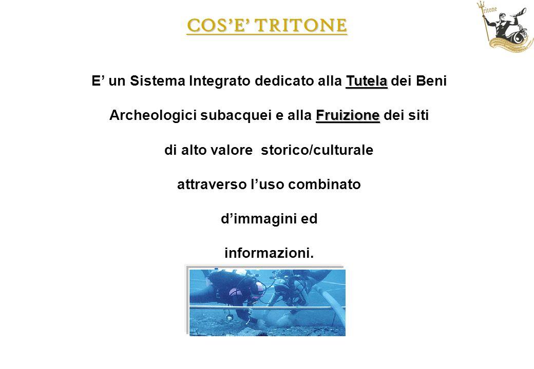 COSE TRITONE Tutela E un Sistema Integrato dedicato alla Tutela dei Beni Fruizione Archeologici subacquei e alla Fruizione dei siti di alto valore sto