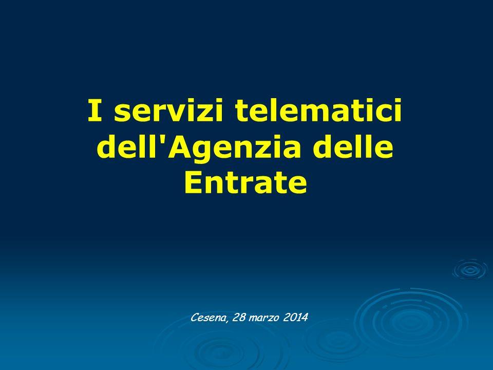 Cesena, 28 marzo 2014 I servizi telematici dell'Agenzia delle Entrate