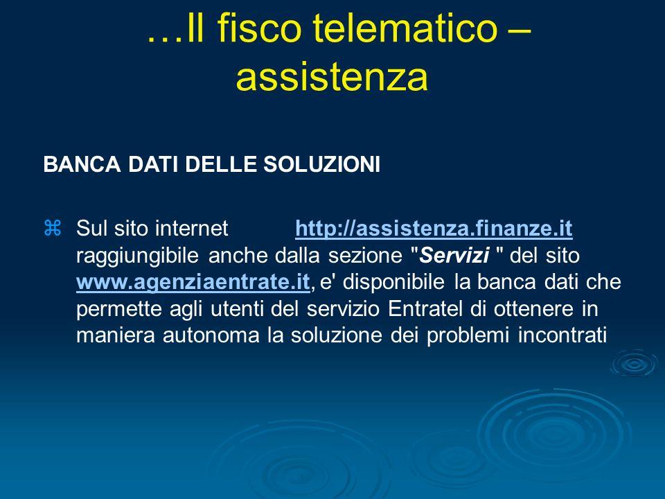 BANCA DATI DELLE SOLUZIONI zSul sito internet http://assistenza.finanze.it raggiungibile anche dalla sezione