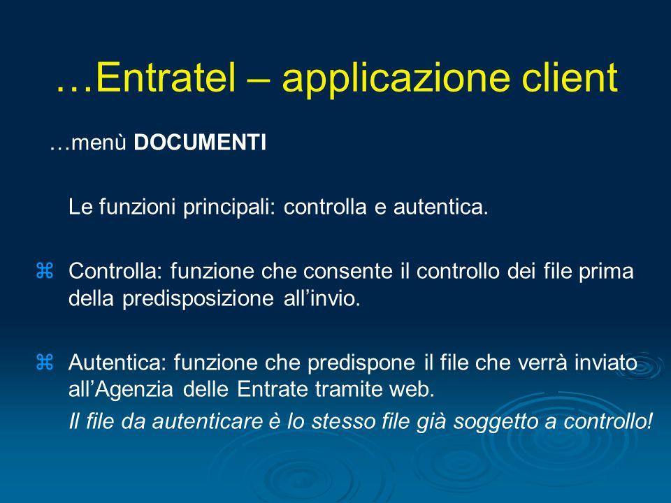 …menù DOCUMENTI Le funzioni principali: controlla e autentica. zControlla: funzione che consente il controllo dei file prima della predisposizione all