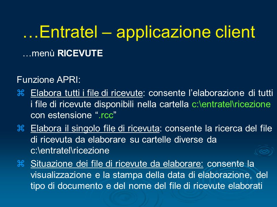 …menù RICEVUTE Funzione APRI: zElabora tutti i file di ricevute: consente lelaborazione di tutti i file di ricevute disponibili nella cartella c:\entr