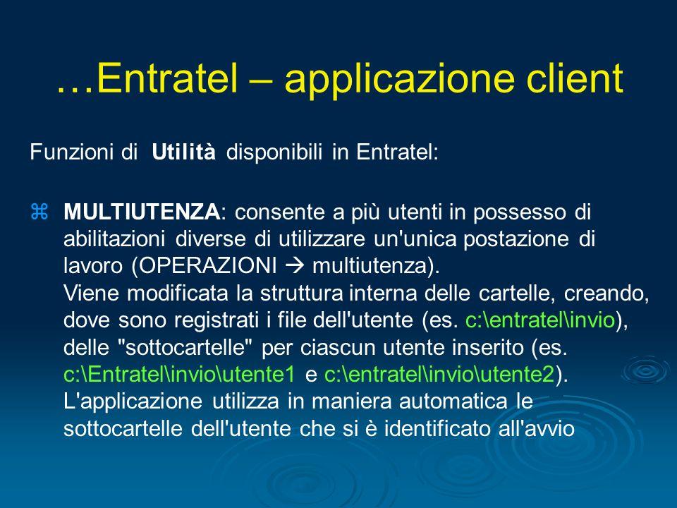Funzioni di Utilità disponibili in Entratel: zMULTIUTENZA: consente a più utenti in possesso di abilitazioni diverse di utilizzare un'unica postazione