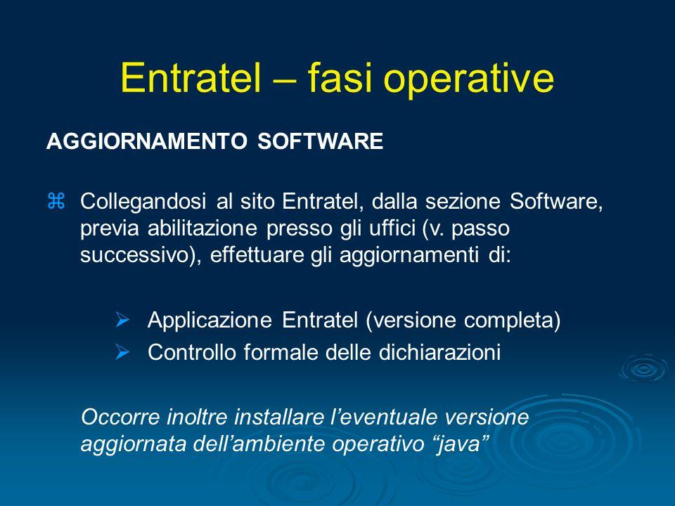 AGGIORNAMENTO SOFTWARE zCollegandosi al sito Entratel, dalla sezione Software, previa abilitazione presso gli uffici (v. passo successivo), effettuare