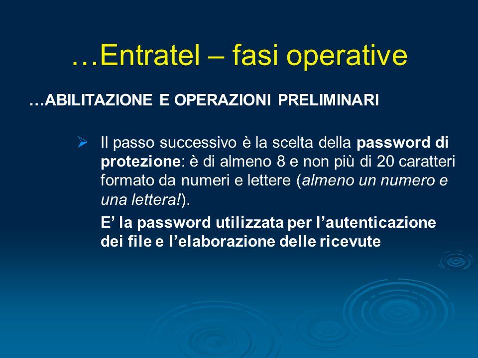 …ABILITAZIONE E OPERAZIONI PRELIMINARI Il passo successivo è la scelta della password di protezione: è di almeno 8 e non più di 20 caratteri formato d