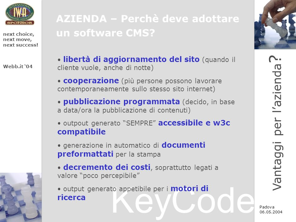 KeyCode next choice, next move, next success. Webb.it 04 Padova 06.05.2004 Vantaggi per lazienda .