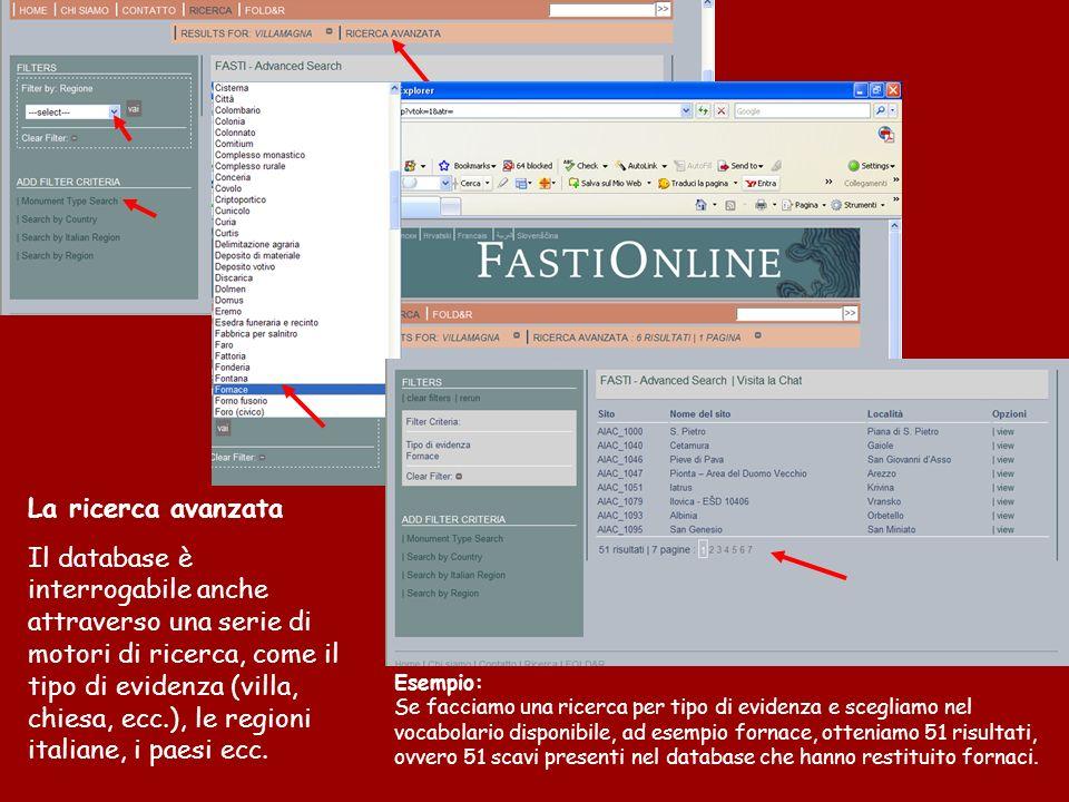 La ricerca avanzata Il database è interrogabile anche attraverso una serie di motori di ricerca, come il tipo di evidenza (villa, chiesa, ecc.), le regioni italiane, i paesi ecc.