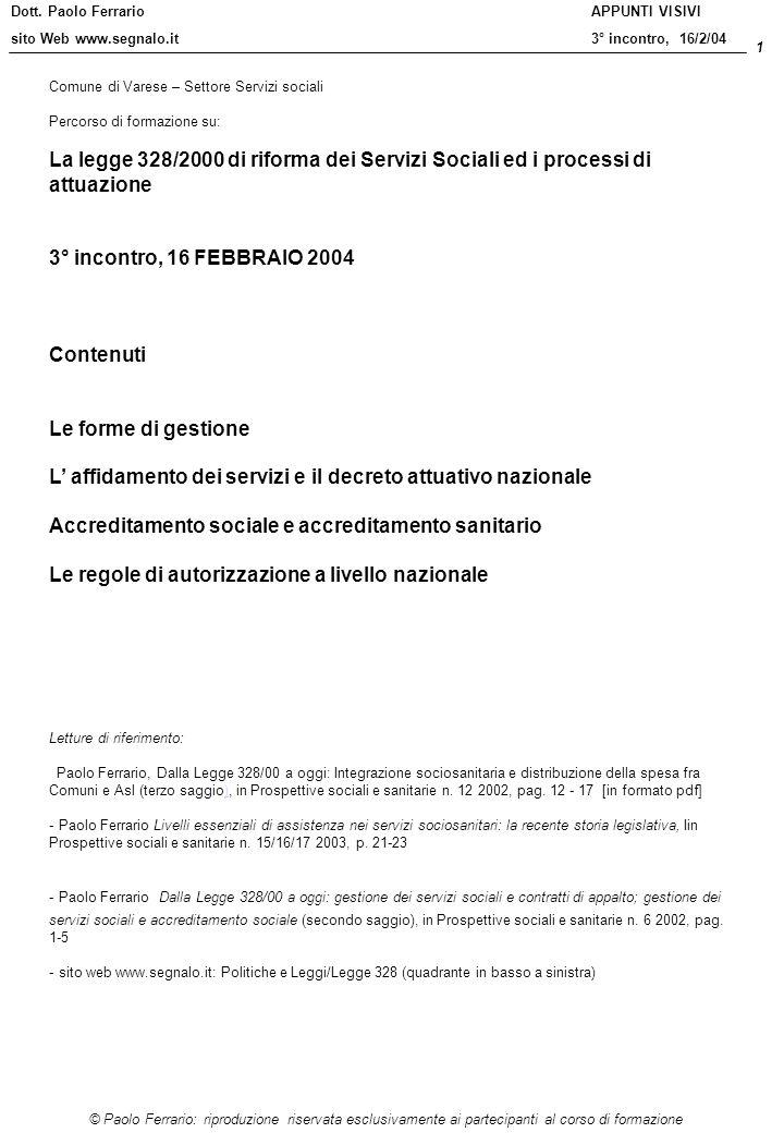 Dott. Paolo Ferrario sito Web www.segnalo.it 1 © Paolo Ferrario: riproduzione riservata esclusivamente ai partecipanti al corso di formazione APPUNTI