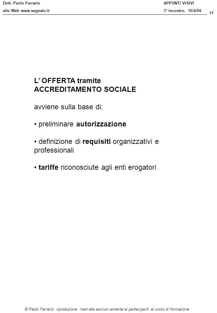 Dott. Paolo Ferrario sito Web www.segnalo.it 11 © Paolo Ferrario: riproduzione riservata esclusivamente ai partecipanti al corso di formazione APPUNTI