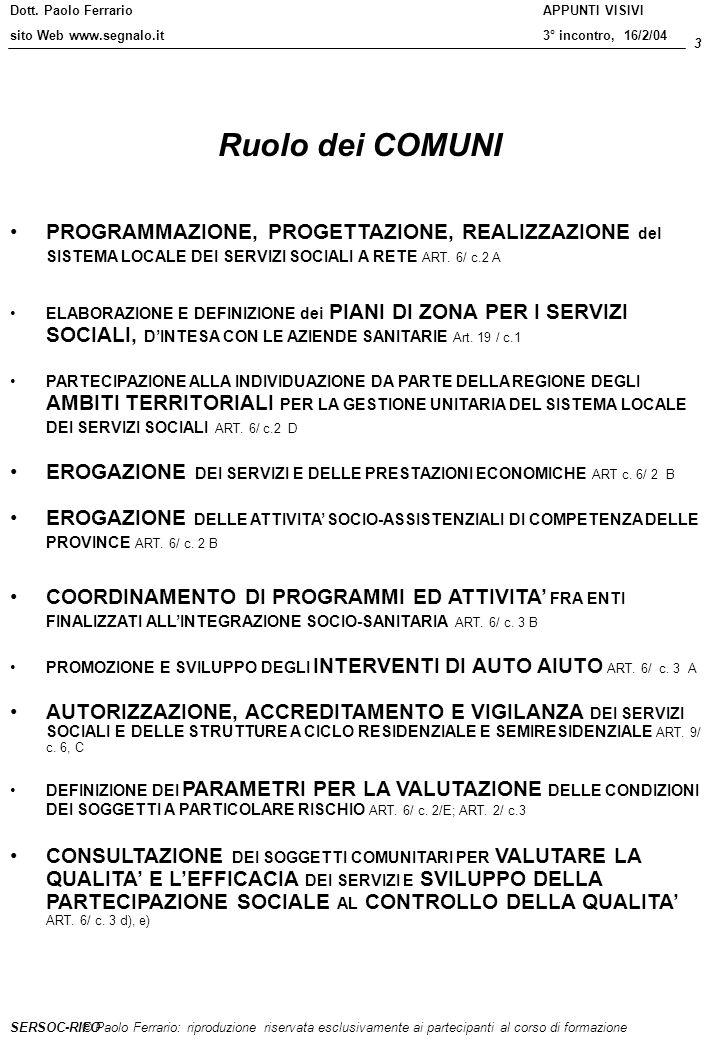Dott. Paolo Ferrario sito Web www.segnalo.it 3 © Paolo Ferrario: riproduzione riservata esclusivamente ai partecipanti al corso di formazione APPUNTI