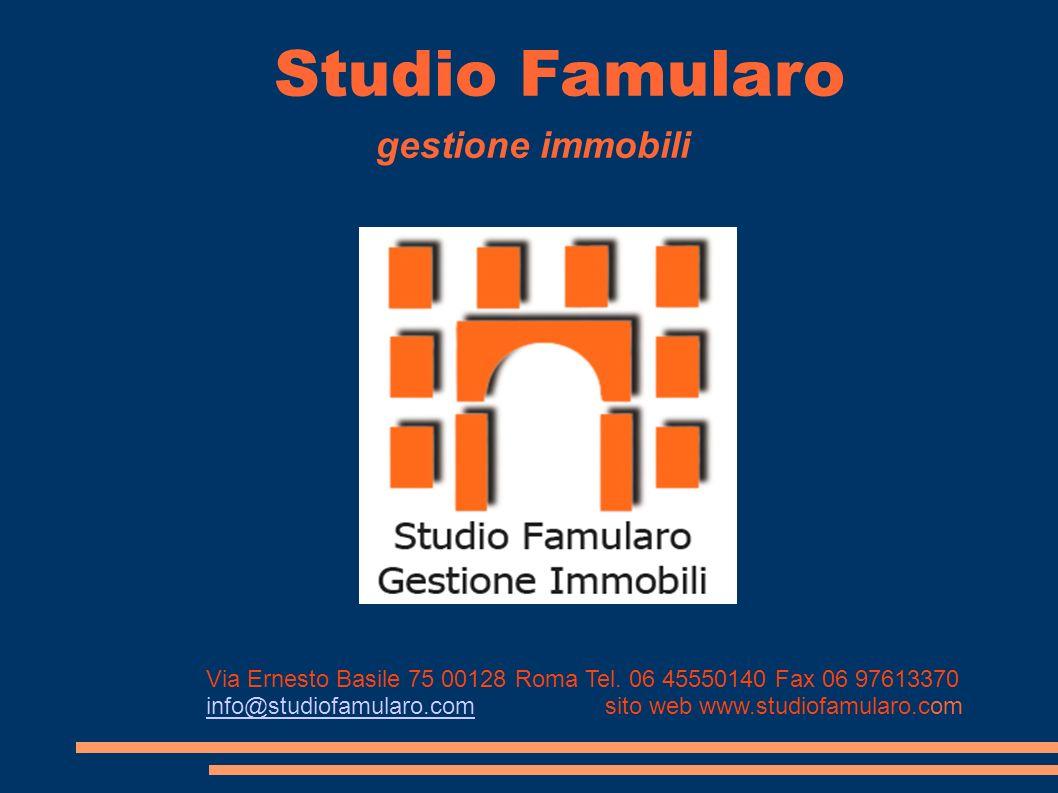 Studio Famularo gestione immobili Via Ernesto Basile 75 00128 Roma Tel.