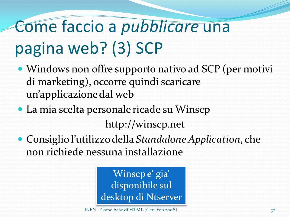 Come faccio a pubblicare una pagina web? (3) SCP Windows non offre supporto nativo ad SCP (per motivi di marketing), occorre quindi scaricare unapplic