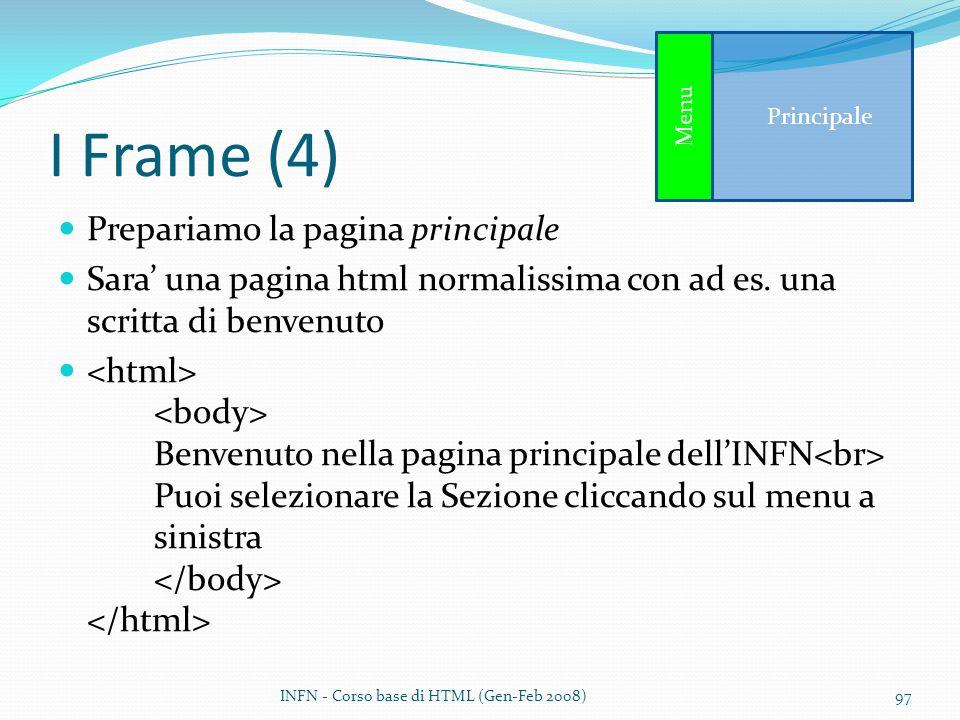 I Frame (4) Prepariamo la pagina principale Sara una pagina html normalissima con ad es.