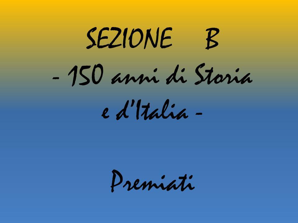 SEZIONE B - 150 anni di Storia e dItalia - Premiati
