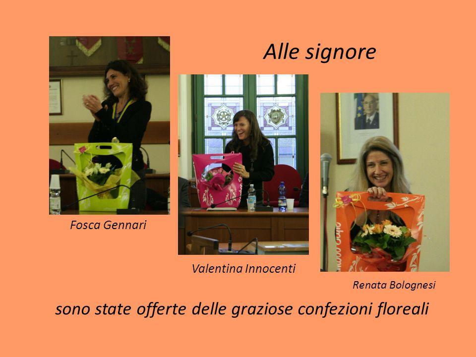 Alle signore Fosca Gennari Valentina Innocenti Renata Bolognesi sono state offerte delle graziose confezioni floreali
