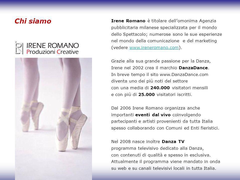 Chi siamo Irene Romano è titolare dellomonima Agenzia pubblicitaria milanese specializzata per il mondo dello Spettacolo; numerose sono le sue esperie