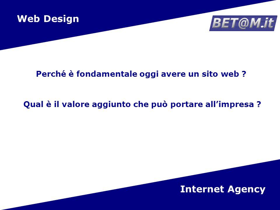 2 Web Design Internet Agency Qual è il valore aggiunto che può portare allimpresa .