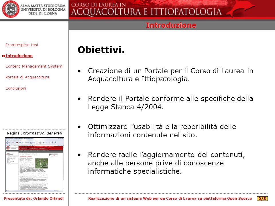 Introduzione Content Management System Portale di Acquacoltura Conclusioni Fromtespizio tesi Presentata da: Orlando Orlandi Introduzione Obiettivi. Cr
