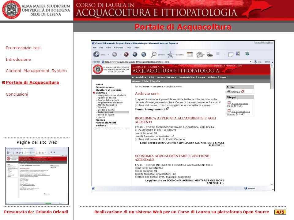 Portale di Acquacoltura Introduzione Content Management System Portale di Acquacoltura Conclusioni Fromtespizio tesi Presentata da: Orlando Orlandi Pa