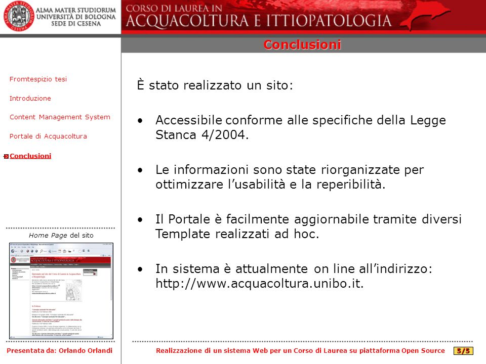 Conclusioni Introduzione Content Management System Portale di Acquacoltura Conclusioni Fromtespizio tesi Presentata da: Orlando Orlandi È stato realiz