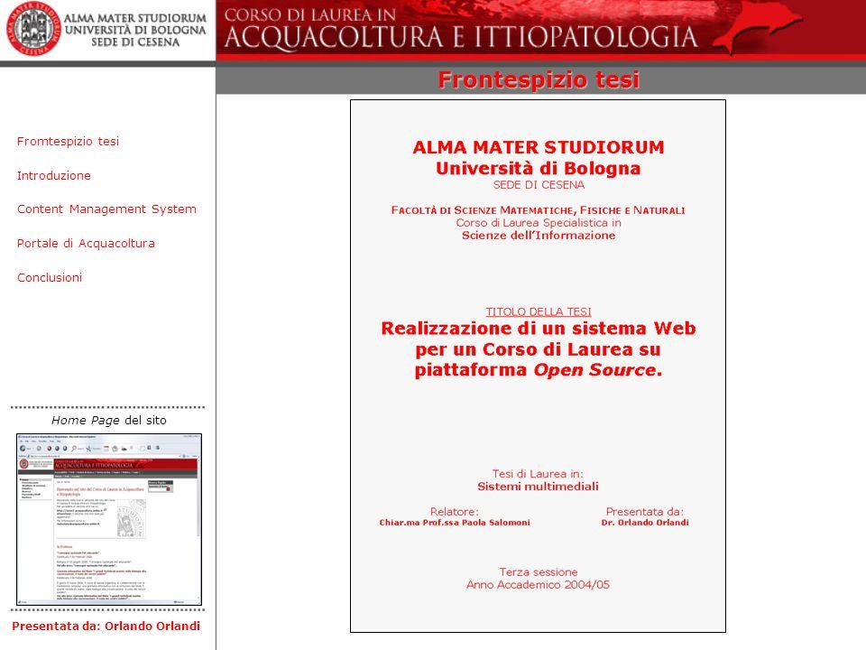 Frontespizio tesi Introduzione Content Management System Portale di Acquacoltura Conclusioni Fromtespizio tesi Presentata da: Orlando Orlandi Home Pag