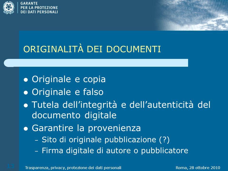 ORIGINALITÀ DEI DOCUMENTI Originale e copia Originale e falso Tutela dellintegrità e dellautenticità del documento digitale Garantire la provenienza –