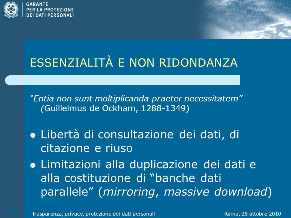 ESSENZIALITÀ E NON RIDONDANZA Entia non sunt moltiplicanda praeter necessitatem (Guillelmus de Ockham, 1288-1349) Libertà di consultazione dei dati, d
