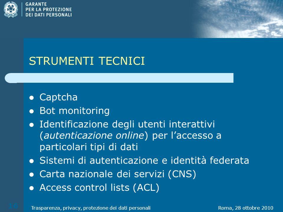 STRUMENTI TECNICI Captcha Bot monitoring Identificazione degli utenti interattivi (autenticazione online) per laccesso a particolari tipi di dati Sist
