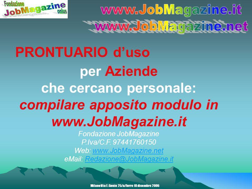 PRONTUARIO duso per Aziende che cercano personale: compilare apposito modulo in www.JobMagazine.it Fondazione JobMagazine P.Iva/C.F.