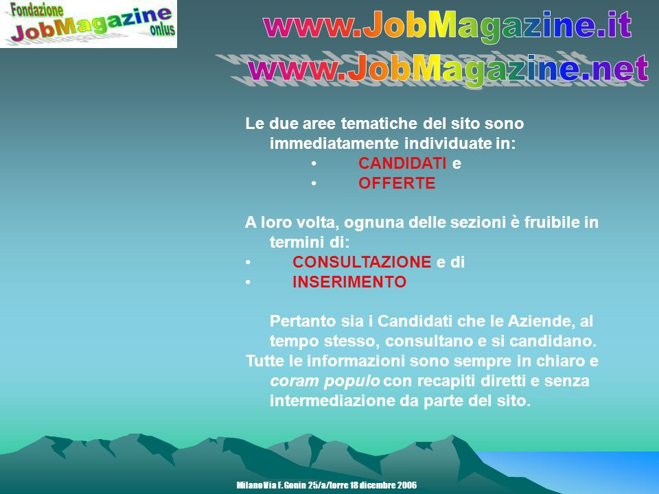 Persone Giuridiche - t r a t t a m e n t o f i s c a l e - La Fondazione JobMagazine è una Organizzazione Non Lucrativa di Utilità Sociale.