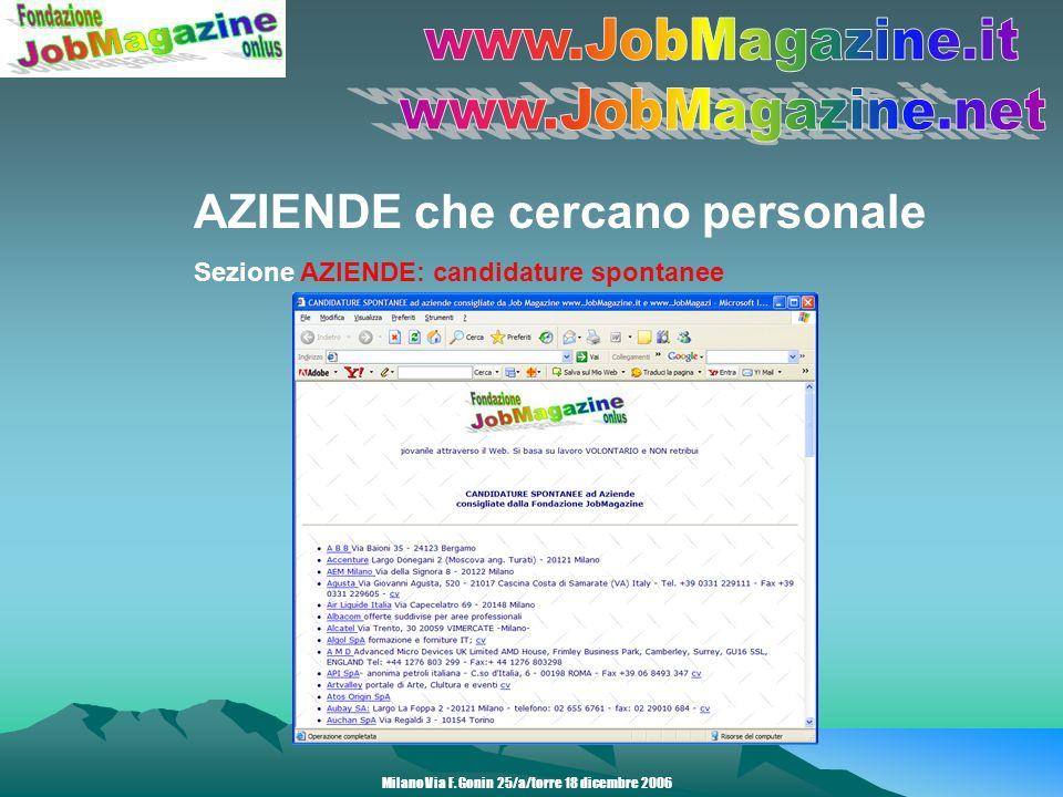 CANDIDATI disponibili Sezione CANDIDATI: consulta dedicato ai candidati disponibili a essere contattati per offerte di lavoro Milano Via F.