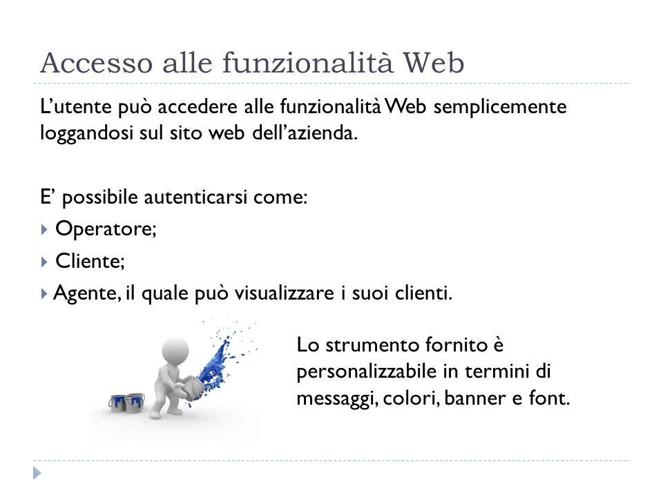 Accesso alle funzionalità Web Lutente può accedere alle funzionalità Web semplicemente loggandosi sul sito web dellazienda. E possibile autenticarsi c