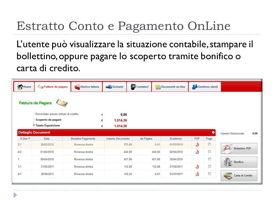 Estratto Conto e Pagamento OnLine Lutente può visualizzare la situazione contabile, stampare il bollettino, oppure pagare lo scoperto tramite bonifico