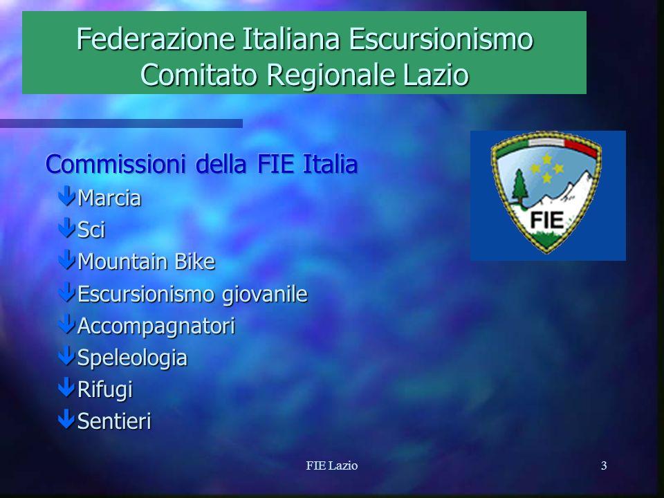 FIE Lazio2 Federazione Italiana Escursionismo Comitato Regionale Lazio o La Federazione Italiana Escursionismo comprende 14 Comitati Regionali o L attuale Federazione Italiana Escursionismo è il frutto di una rifondazione avvenuta a Genova nel 1946.