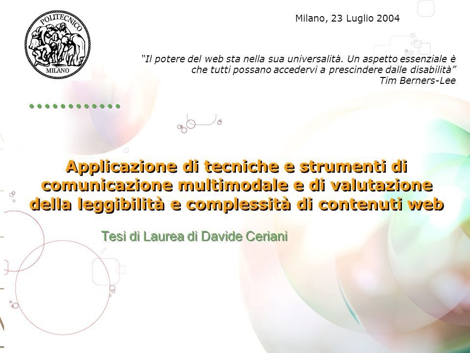 Larchitettura Obiettivi dellarchitettura SOA: Non ghettizzazione Servizi condivisibili Non invasività Semplicità duso Profilazione e personalizzazione Flessibilità