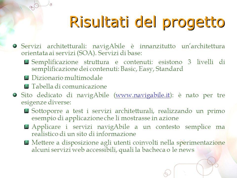 Risultati del progetto Servizi architetturali: navigAbile è innanzitutto unarchitettura orientata ai servizi (SOA).