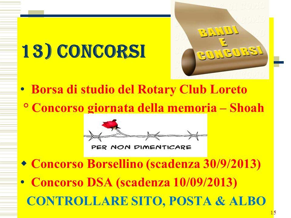 13) concorsi Borsa di studio del Rotary Club Loreto ° Concorso giornata della memoria – Shoah Concorso Borsellino (scadenza 30/9/2013) Concorso DSA (s