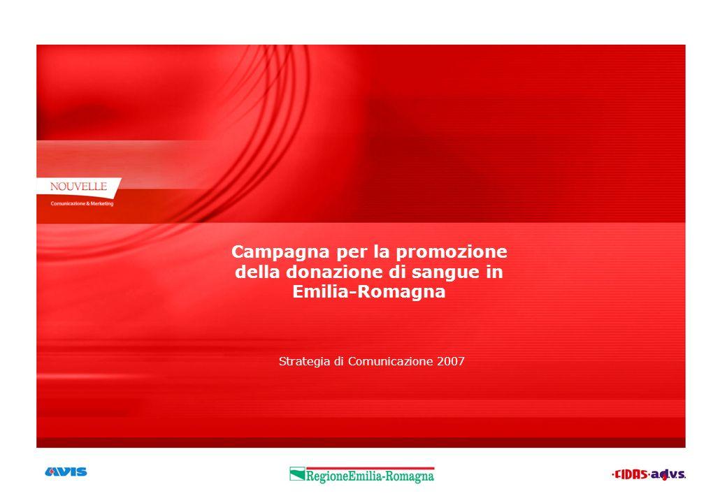 Campagna per la promozione della donazione di sangue in Emilia-Romagna Strategia di Comunicazione 2007