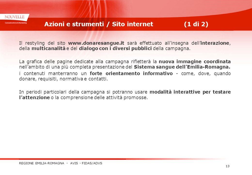 REGIONE EMILIA-ROMAGNA - AVIS - FIDAS/ADVS 13 Azioni e strumenti / Sito internet(1 di 2) Il restyling del sito www.donaresangue.it sarà effettuato all