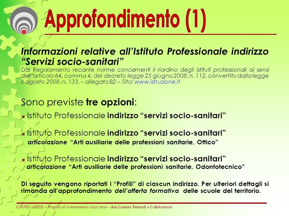 COSPES ARESE – Progetto di orientamento classi terze – don Lorenzo Ferraroli e Collaboratori Informazioni relative allIstituto Professionale indirizzo
