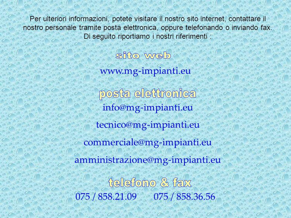 Per ulteriori informazioni, potete visitare il nostro sito internet, contattare il nostro personale tramite posta elettronica, oppure telefonando o in