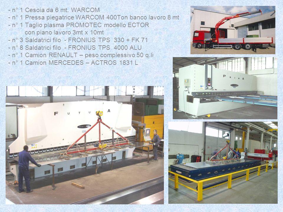 - n° 1 Cesoia da 6 mt. WARCOM - n° 1 Pressa piegatrice WARCOM 400Ton banco lavoro 8 mt - n° 1 Taglio plasma PROMOTEC modello ECTOR con piano lavoro 3m