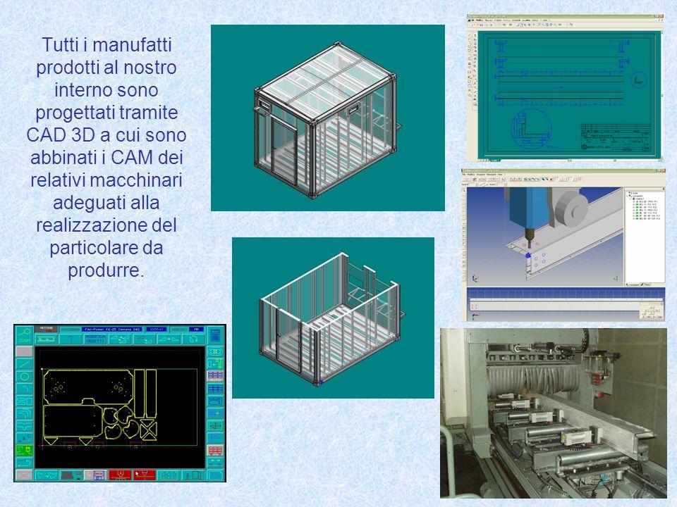 Tutti i manufatti prodotti al nostro interno sono progettati tramite CAD 3D a cui sono abbinati i CAM dei relativi macchinari adeguati alla realizzazi