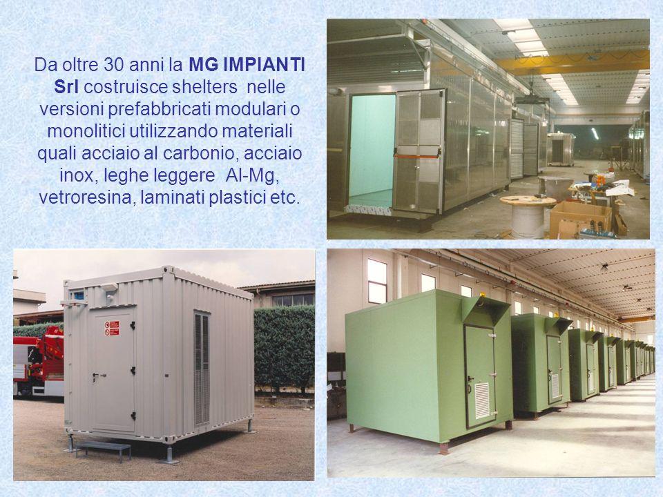 Da oltre 30 anni la MG IMPIANTI Srl costruisce shelters nelle versioni prefabbricati modulari o monolitici utilizzando materiali quali acciaio al carb
