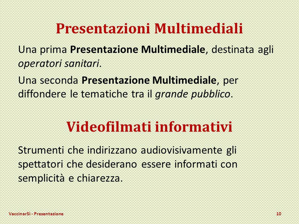 Presentazioni Multimediali Una prima Presentazione Multimediale, destinata agli operatori sanitari.
