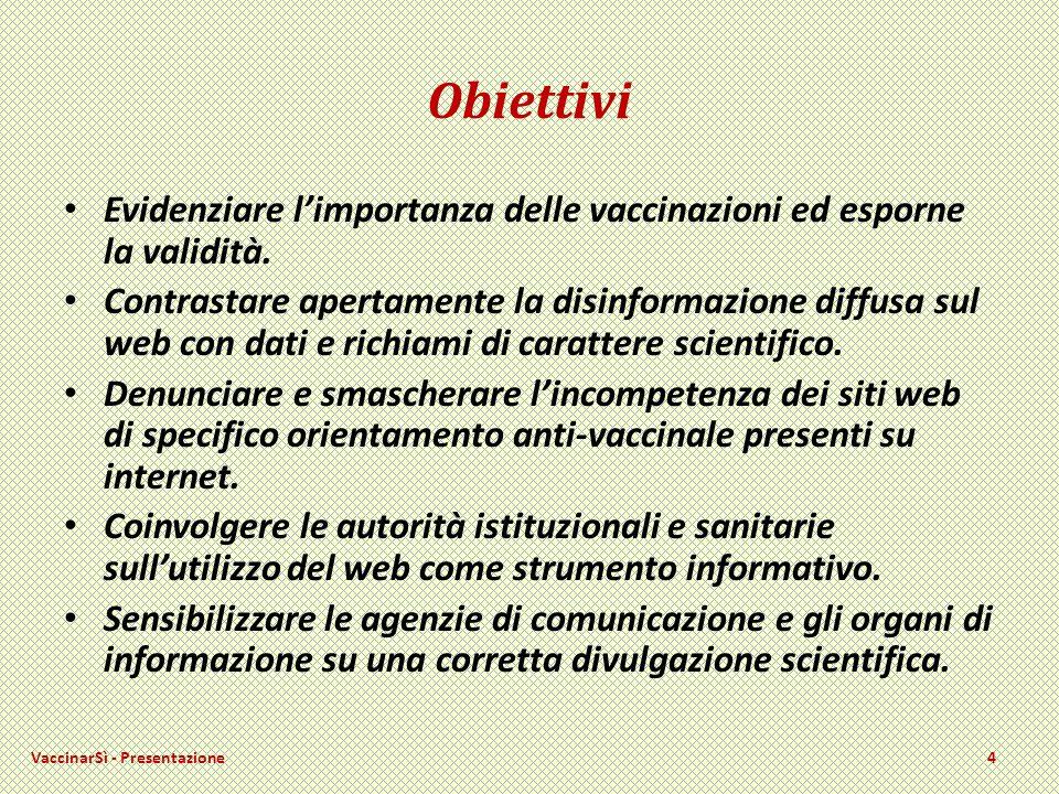 Obiettivi Evidenziare limportanza delle vaccinazioni ed esporne la validità.