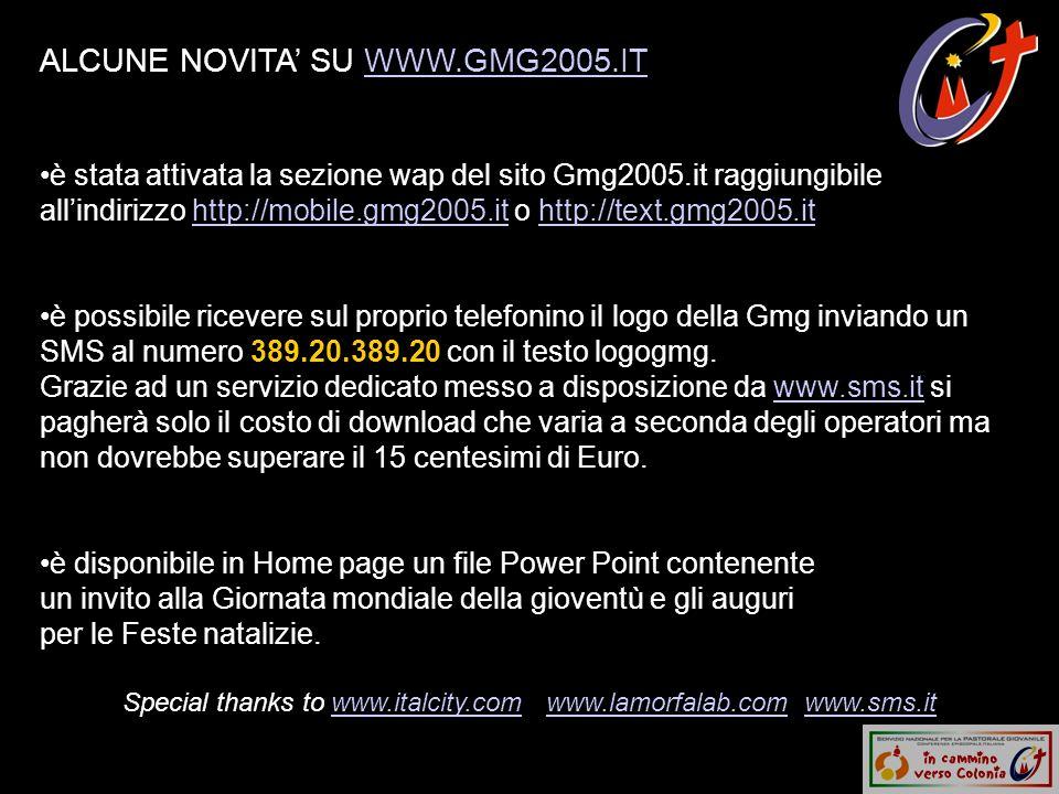 ALCUNE NOVITA SU WWW.GMG2005.ITWWW.GMG2005.IT è stata attivata la sezione wap del sito Gmg2005.it raggiungibile allindirizzo http://mobile.gmg2005.it o http://text.gmg2005.ithttp://mobile.gmg2005.ithttp://text.gmg2005.it è possibile ricevere sul proprio telefonino il logo della Gmg inviando un SMS al numero 389.20.389.20 con il testo logogmg.