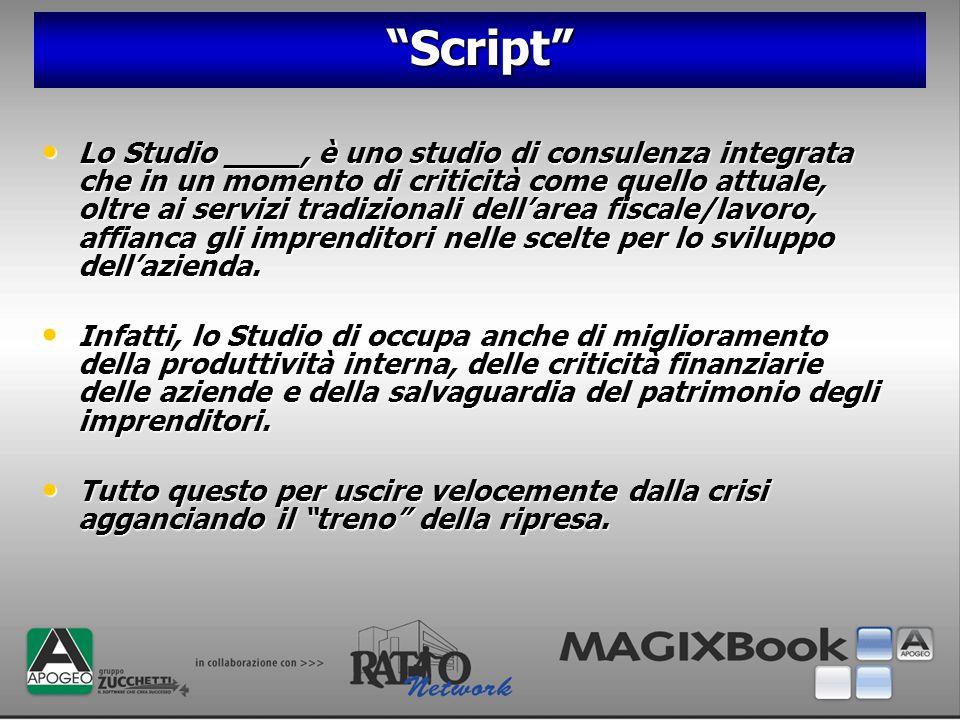 Script Lo Studio ____, è uno studio di consulenza integrata che in un momento di criticità come quello attuale, oltre ai servizi tradizionali dellarea
