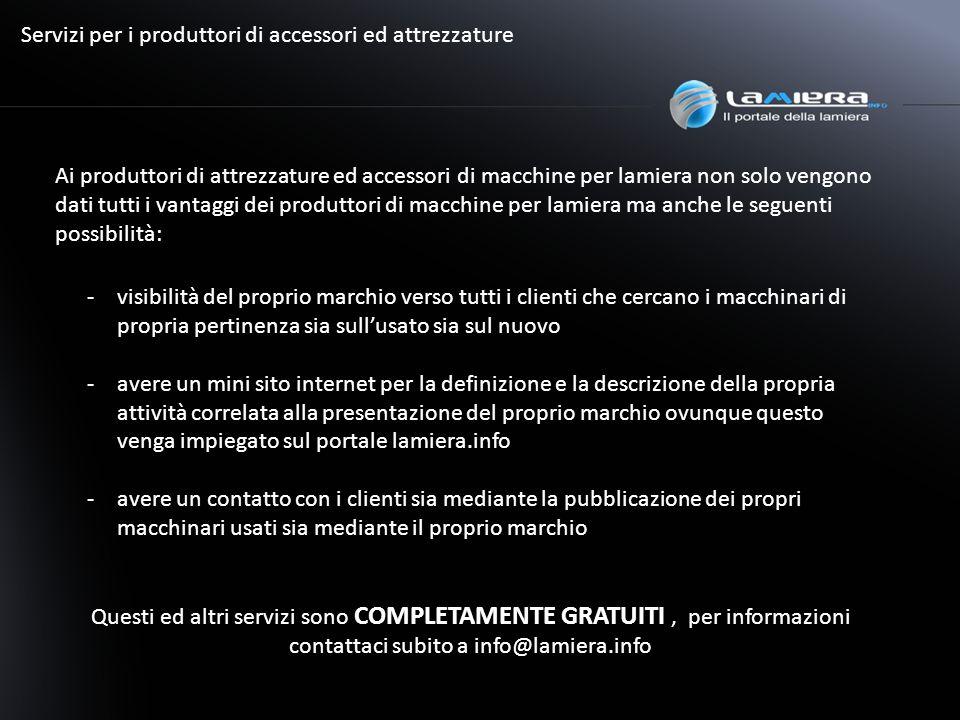 Per informazioni vi invitiamo a contattarci ainfo@lamiera.info Lamiera.info è un progetto in collaborazione con